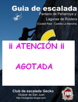 ¡ATENCIÓN LA GUÍA DE ESCALADA DEL PANTANO DE PEÑARROYA Y LAGUNAS DE RUIDERA ESTÁ AGOTADA!