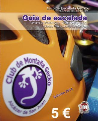 Guía de escalada en el Pantano de Peñarroya y Lagunas de Ruidera - Edición 2014
